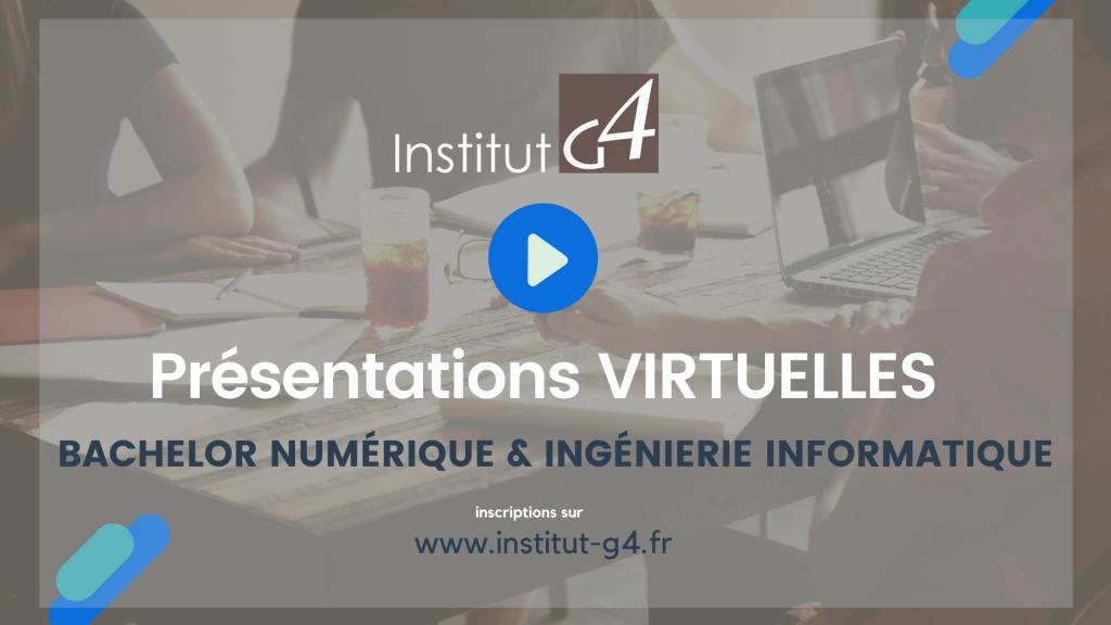Présentation Virtuelle des Formations BACHELOR NUMERIQUE et INGENIERIE INFORMATIQUE  à Institut G4